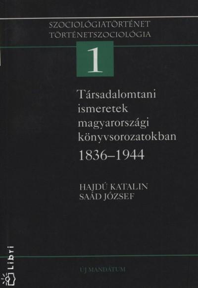 Hajdú Katalin - Saád József - Társadalomtani ismeretek magyarországi könyvsorozatokban 1836-1944