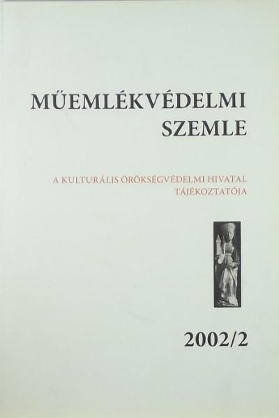 - Műemlékvédelmi szemle 2002/2