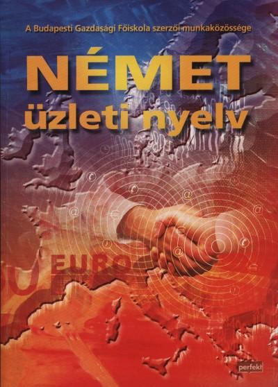 Hoványiné Medve Éva  (Szerk.) - Dr. Winkler Ágnes  (Szerk.) - Német üzleti nyelv