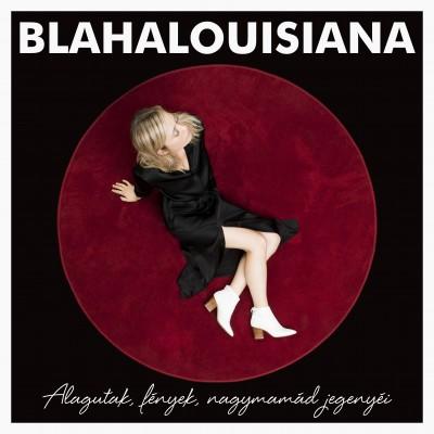 Blahalousiana - Alagutak, fények, nagymamád jegenyéi - CD