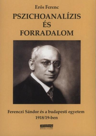 Erős Ferenc - Pszichoanalízis és forradalom