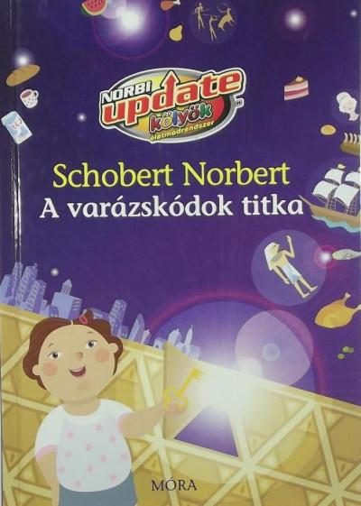 Schobert Norbert - A varázskódok titka