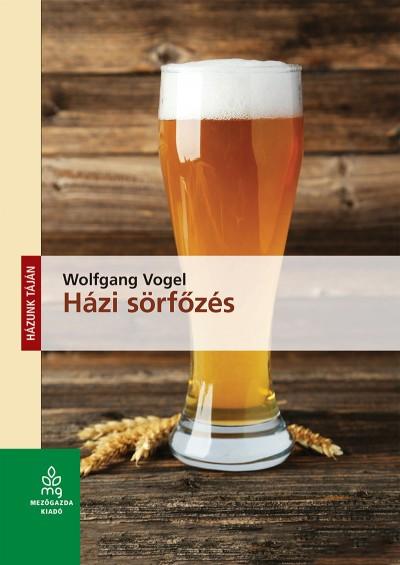 Wolfgang Vogel - Házi sörfőzés