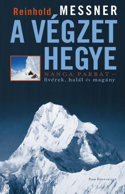 Reinhold Messner - A végzet hegye