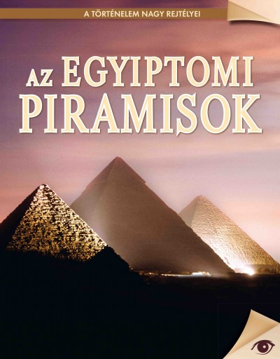 Koronczai-Fekete Viktória  (Szerk.) - Az egyiptomi piramisok