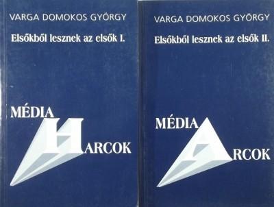 Varga Domokos György - Elsőkből lesznek az elsők I-II.