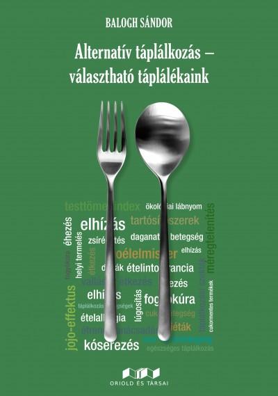 Balogh Sándor - Alternatív táplálkozás - választható táplálékaink