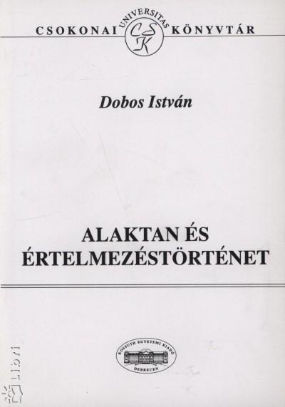 Dobos István - Alaktan és értelmezéstörténet
