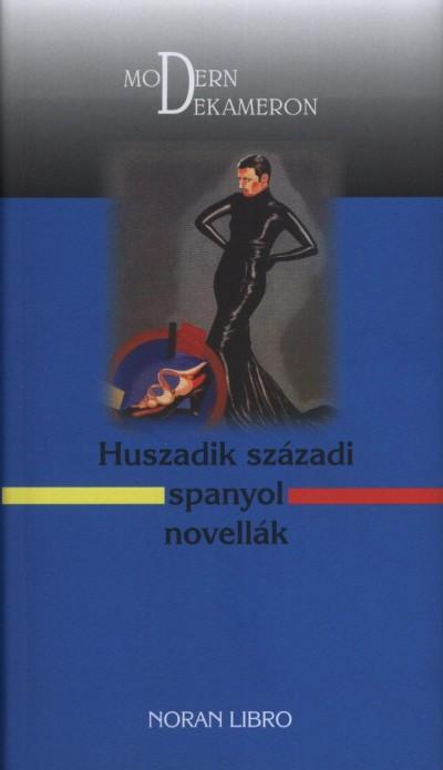 Imrei Andrea  (Szerk.) - Huszadik századi spanyol novellák