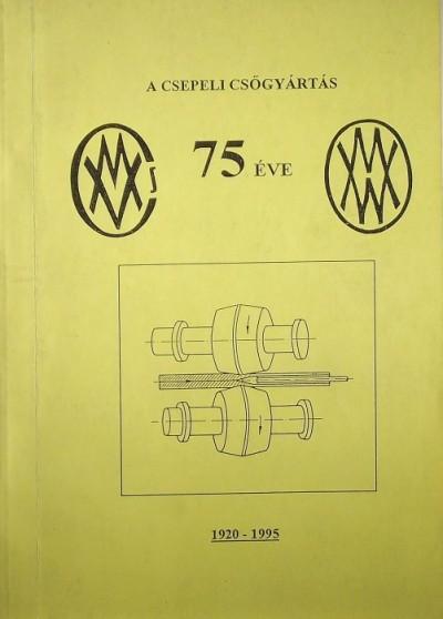 Antal Zoltán - A csepeli acélcsőgyártás története (1920-1995)