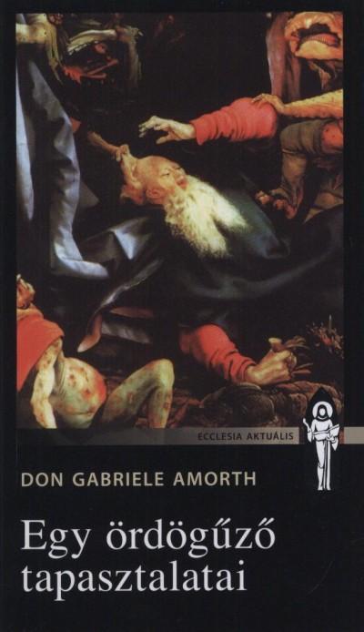 Don Gabriele Amorth - Egy ördögűző tapasztalatai