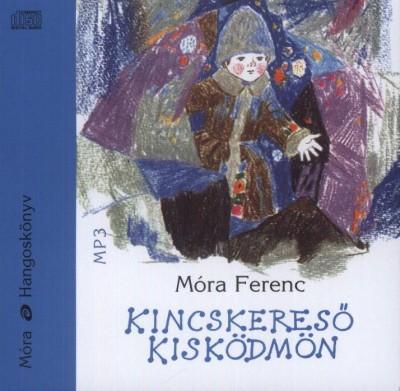 Móra Ferenc - Széles Tamás - Kincskereső kisködmön