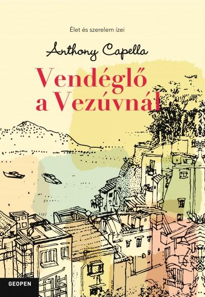 Anthony Capella - Vendéglő a Vezúvnál