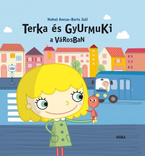 Hohol Ancsa - Terka �s Gyurmuki a v�rosban
