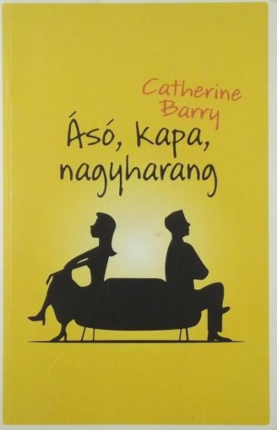 Catherine Barry - Ásó, kapa, nagyharang