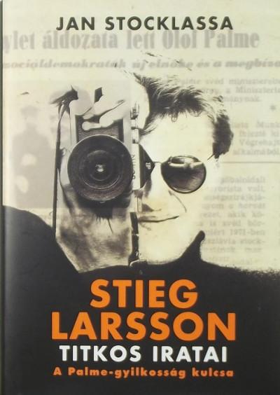 Jan Stocklassa - Stieg Larsson titkos iratai