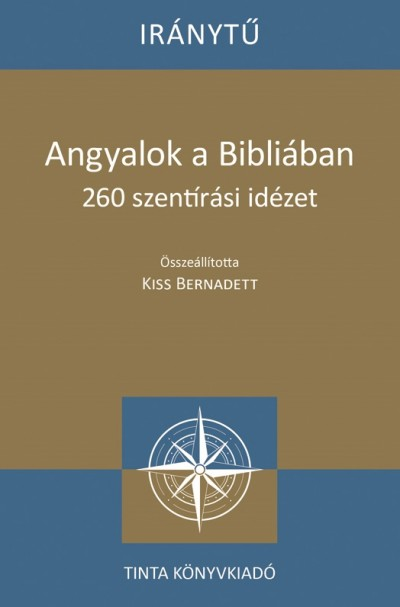 Kiss Bernadett  (Szerk.) - Angyalok a Bibliában