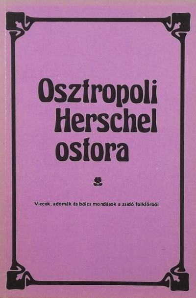 Hajdu István  (Összeáll.) - Osztropoli Herschel ostora
