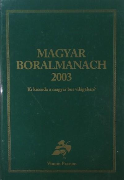 Pósa Zsolt  (Szerk.) - Pósa Judit  (Szerk.) - Magyar boralmanach 2003