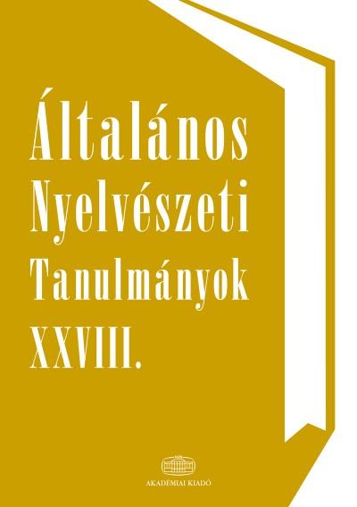 Bartha Csilla  (Szerk.) - Kenesei István  (Szerk.) - Általános Nyelvészeti Tanulmányok XXVIII.
