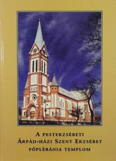 - A pesterzsébeti Árpád-házi Szent Erzsébet Főplébánia Templom