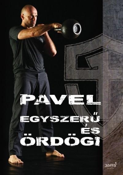 Pavel Tsatsouline - Egyszerű és ördögi