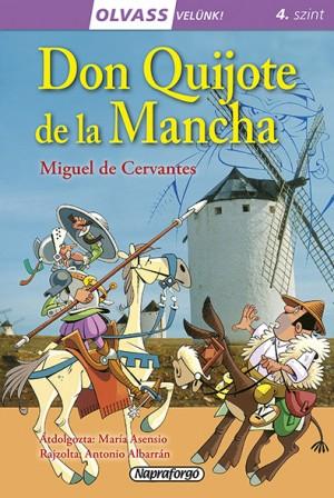 Miguel De Cervantes - Olvass velünk! (4) - Don Quijote de la Mancha