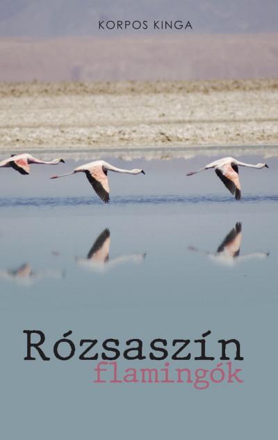 Korpos Kinga - Rózsaszín flamingók