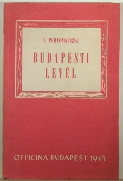 Leonid Pervomajszki - Budapesti levél