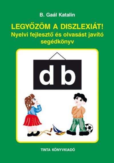 B. Gaál Katalin - Legyőzöm a diszlexiát!