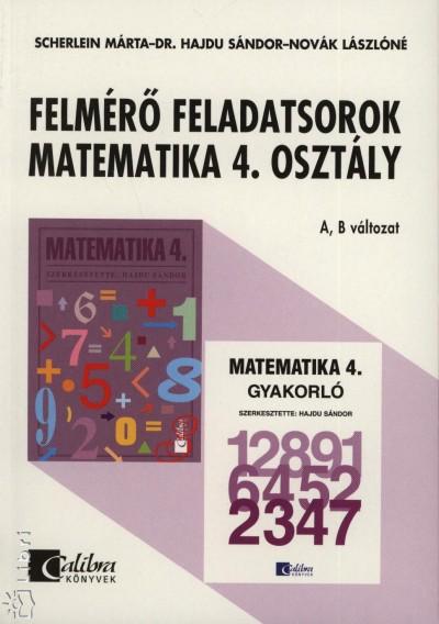 Dr. Hajdu Sándor - Novák Lászlóné - Scherlein Márta - Felmérő feladatsorok matematika 4. osztály