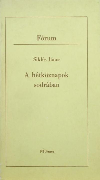 Siklós János - A hétköznapok sodrában