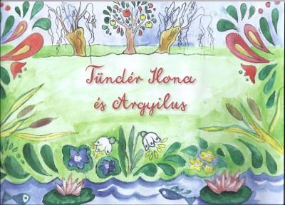 - Tündér Ilona és Argyilus