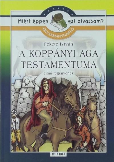 Rágyanszky Zsuzsanna  (Összeáll.) - Olvasmánynapló - A koppányi aga testamentuma című regényhez