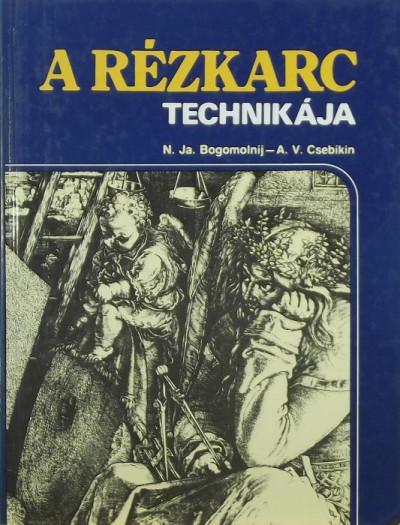 N. J. Bogomolnij - A. V. Csebikin - A rézkarc technikája