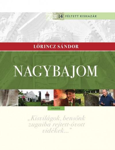 Lőrincz Sándor - Nagybajom