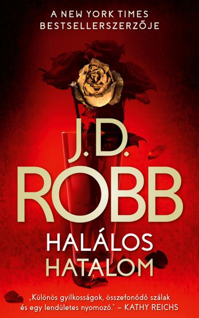 J.D. Robb - Halálos hatalom
