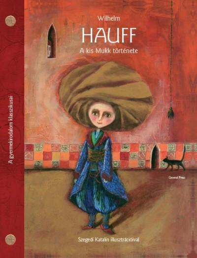 Wilhelm Hauff - A kis Mukk története