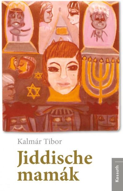 Kalmár Tibor - Jiddische mamák