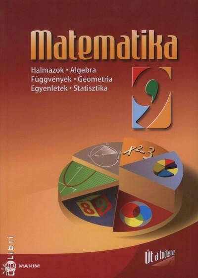 Ábrahám Gábor - Dr. Kosztolányiné Nagy Erzsébet - Dr. Tóth Julianna - Matematika 9. osztály