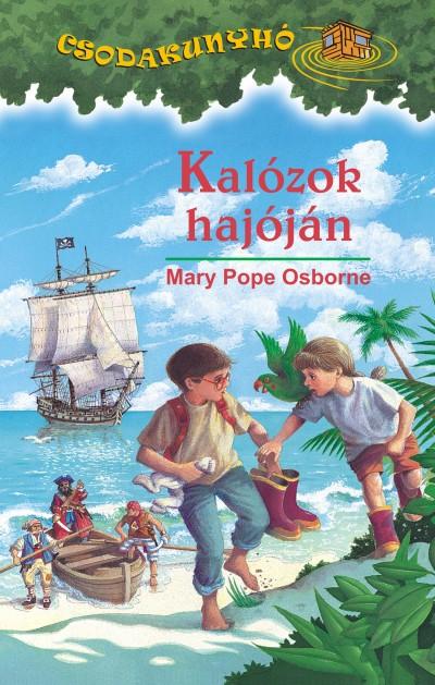 Mary Pope Osborne - Kalózok hajóján