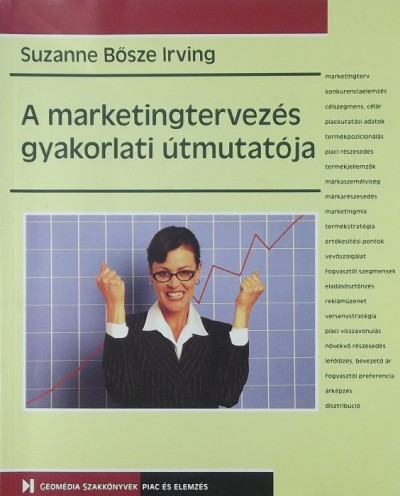 Suzanne Bosze Irving - A marketingtervezés gyakorlati útmutatója
