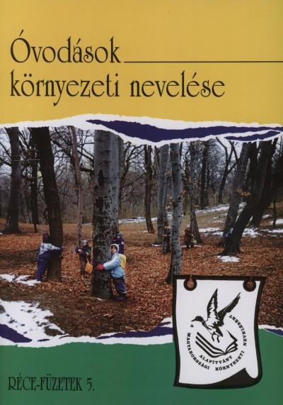Labancz Györgyi  (Szerk.) - Óvodások környezeti nevelése