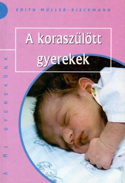 Edith Müller-Rieckmann - A koraszülött gyerekek