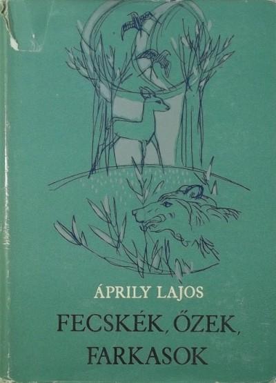Áprily Lajos - Fecskék, őzek, farkasok