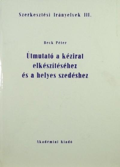 Beck Péter - Útmutató a kézirat elkészítéséhez és a helyes szedéshez