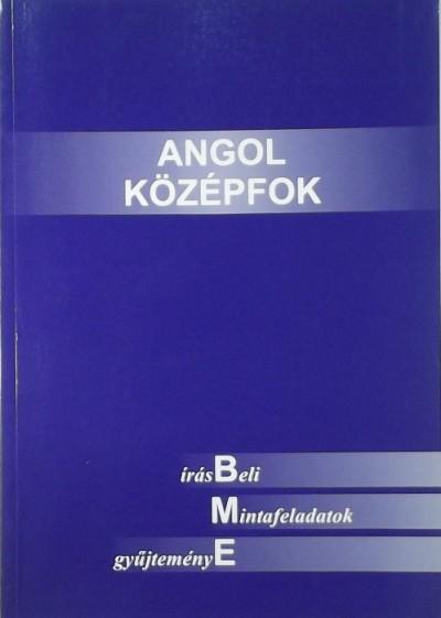 Fejes Ferencné - Zákány Judit - Angol középfok írásbeli mintafeladatok gyűjteménye
