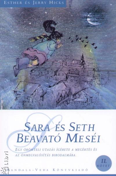 Jerry Hicks - Esther Hicks - Sara és Seth Beavató Meséi