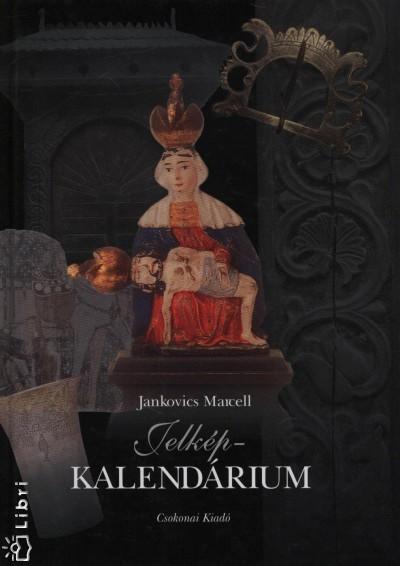Jankovics Marcell - Jelkép-kalendárium