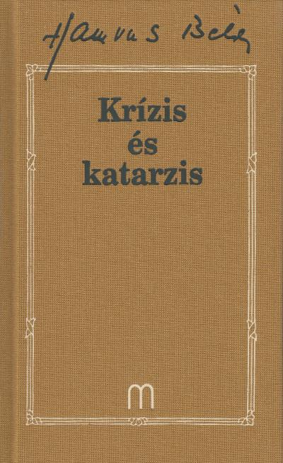 Hamvas Béla - Palkovics Tibor  (Szerk.) - Krízis és katarzis
